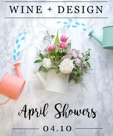 Orlando, FL Wine & Design Class - April - In Bloom Florist